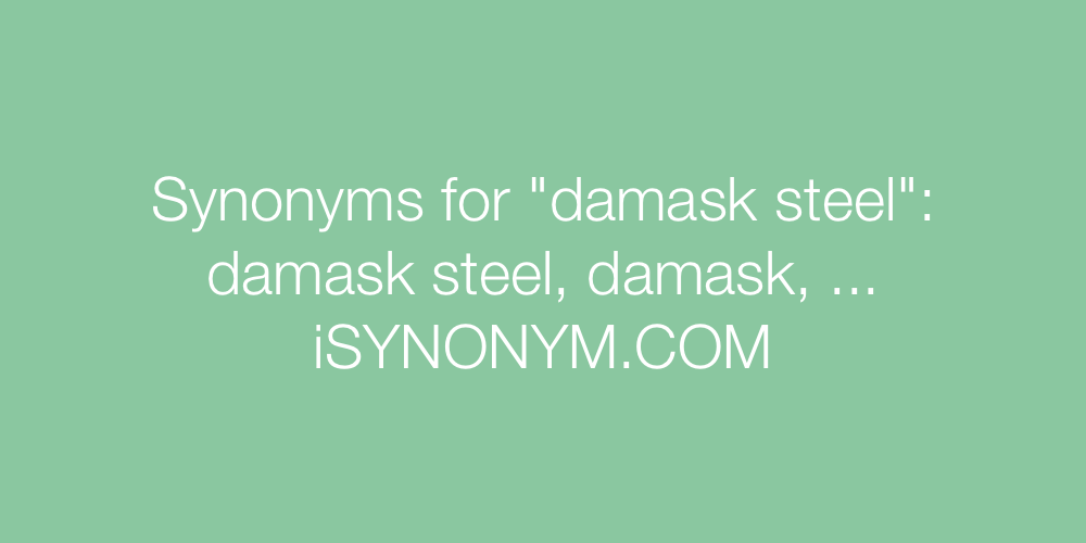 Synonyms damask steel
