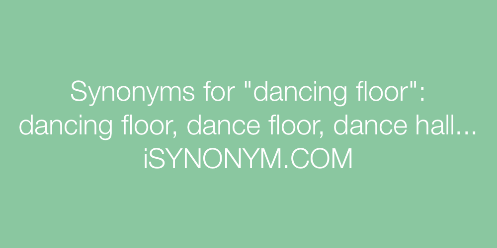 Synonyms dancing floor