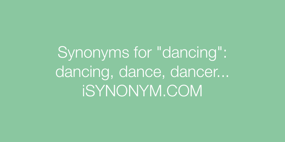 Synonyms dancing