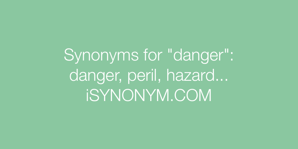 Synonyms danger
