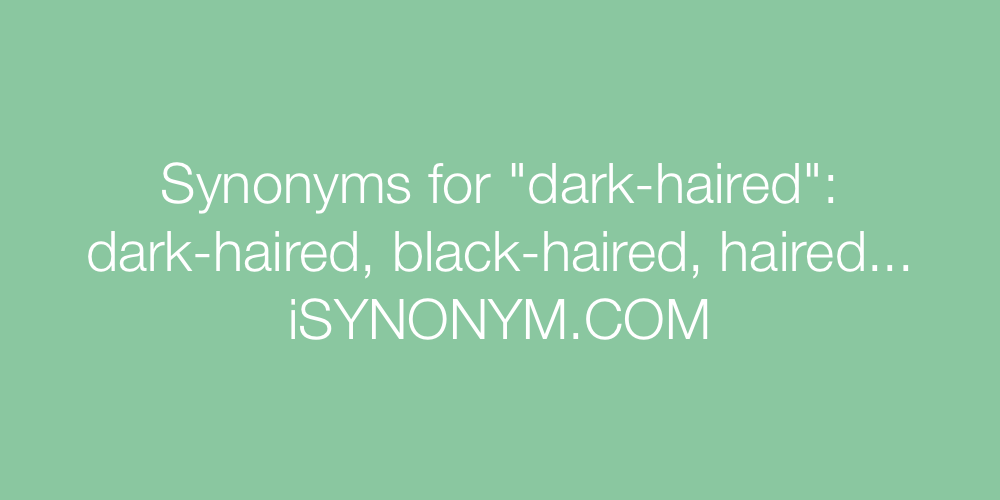 Synonyms dark-haired