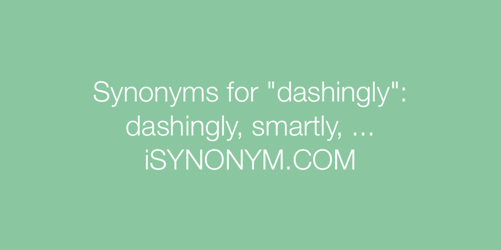 Synonyms dashingly