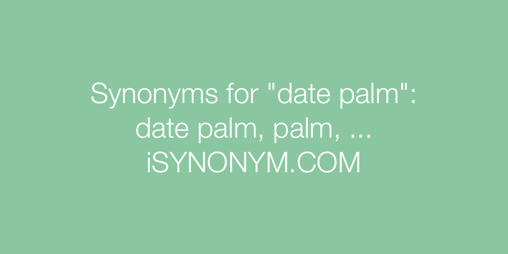 Synonyms date palm