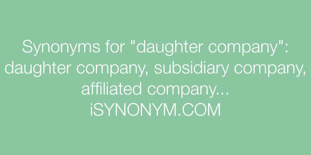 Synonyms daughter company