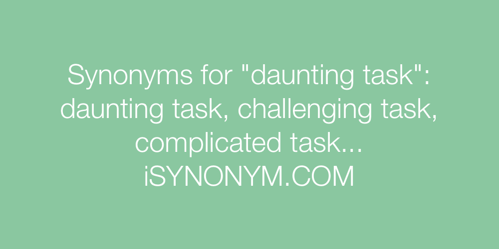 Synonyms daunting task