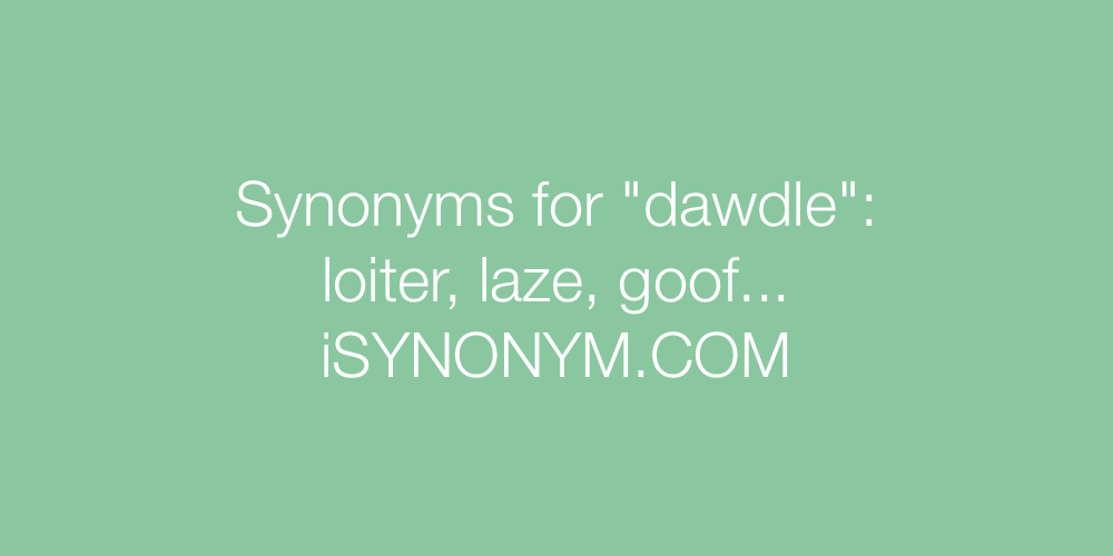 Synonyms dawdle