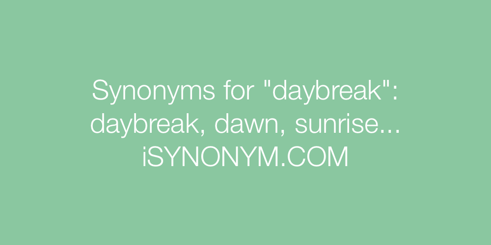 Synonyms daybreak