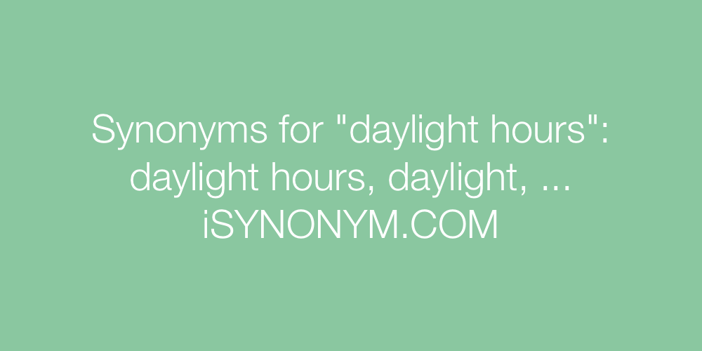 Synonyms daylight hours