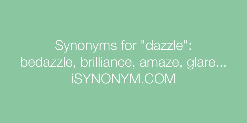 Synonyms dazzle