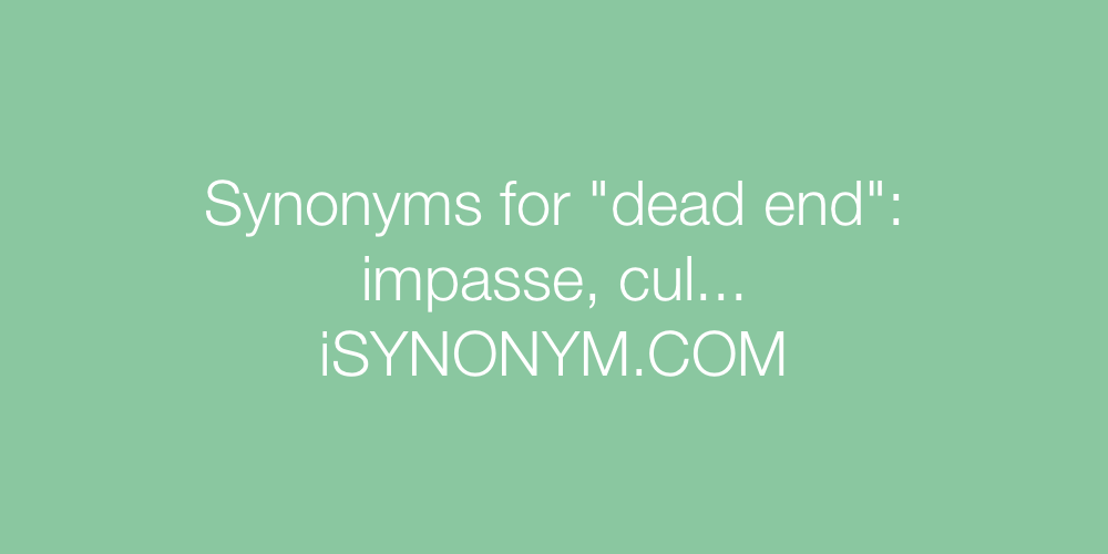 Synonyms dead end