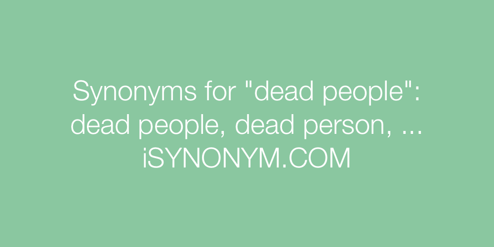 Synonyms dead people