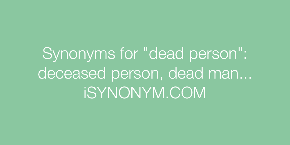 Synonyms dead person