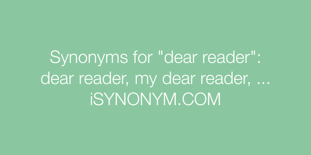 Synonyms dear reader