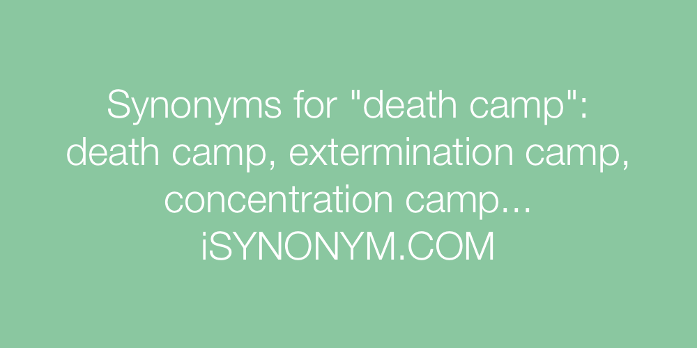 Synonyms death camp