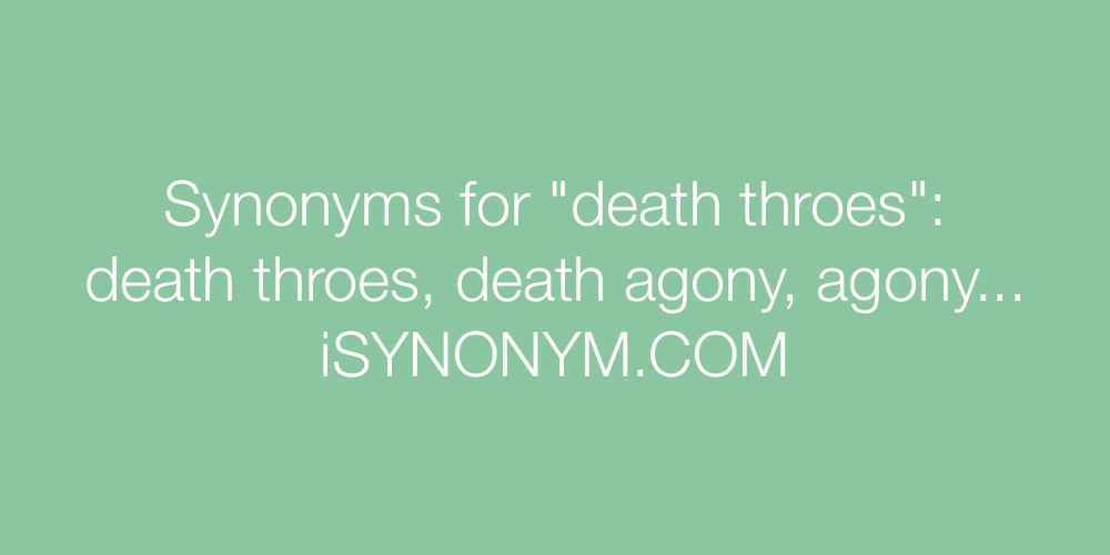 Synonyms death throes