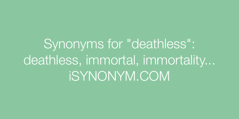 Synonyms deathless