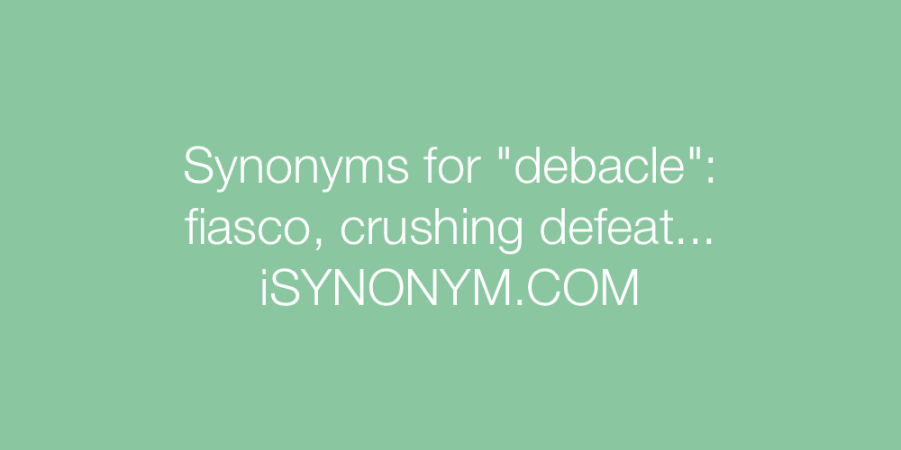 Synonyms debacle