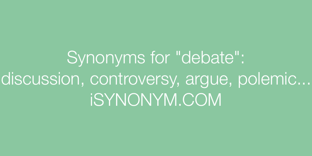 Synonyms debate