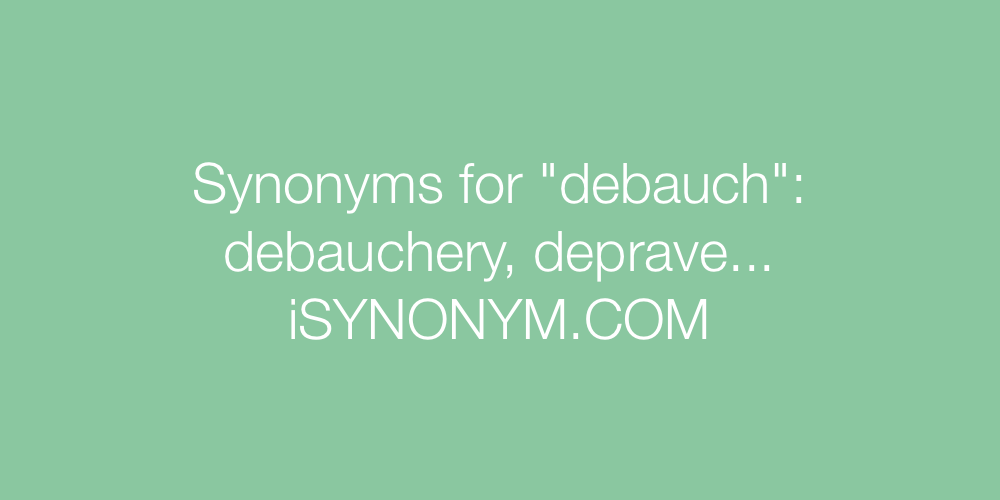Synonyms debauch