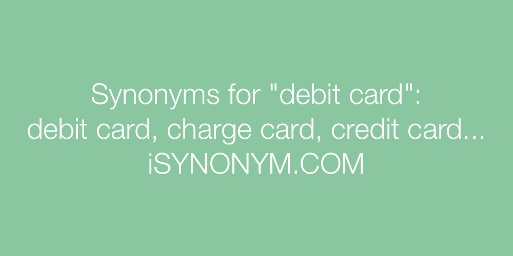 Synonyms debit card