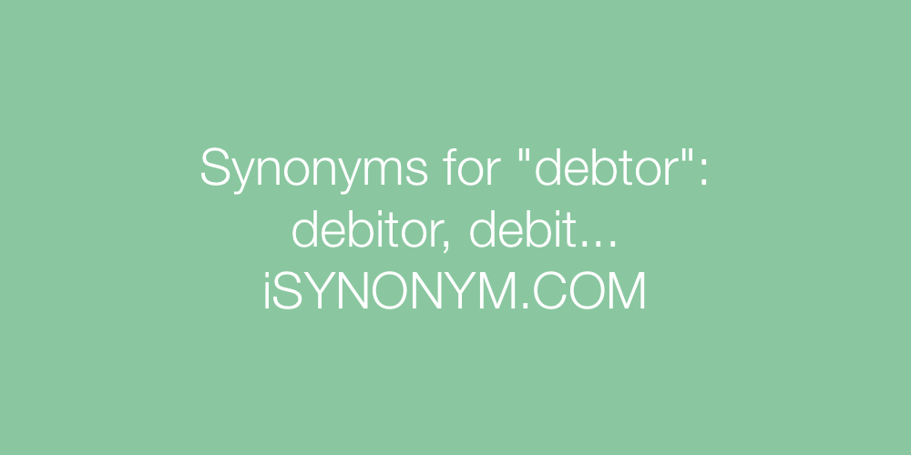 Synonyms debtor
