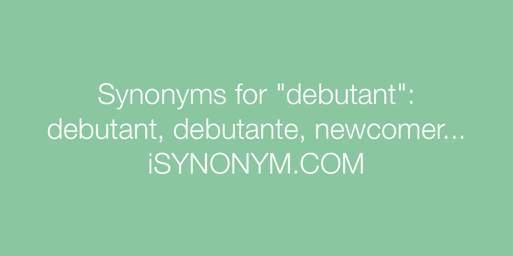 Synonyms debutant