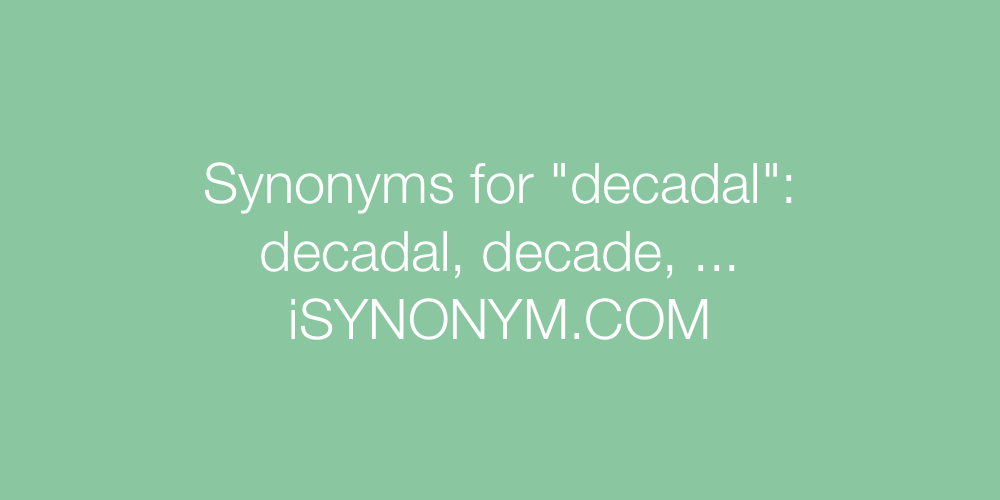 Synonyms decadal