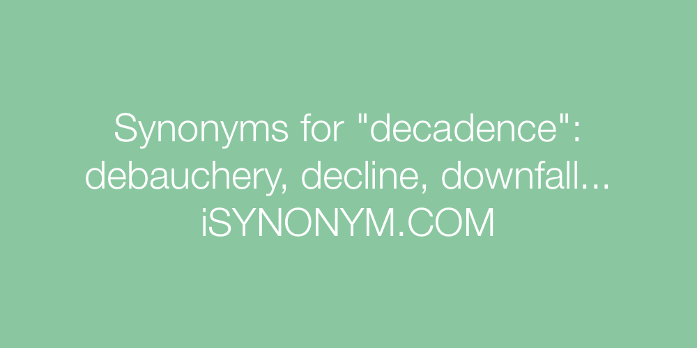 Synonyms decadence