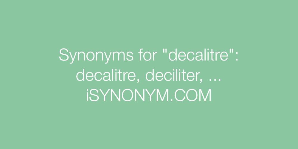 Synonyms decalitre