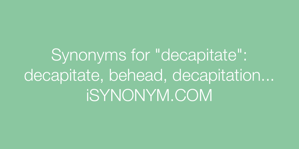 Synonyms decapitate