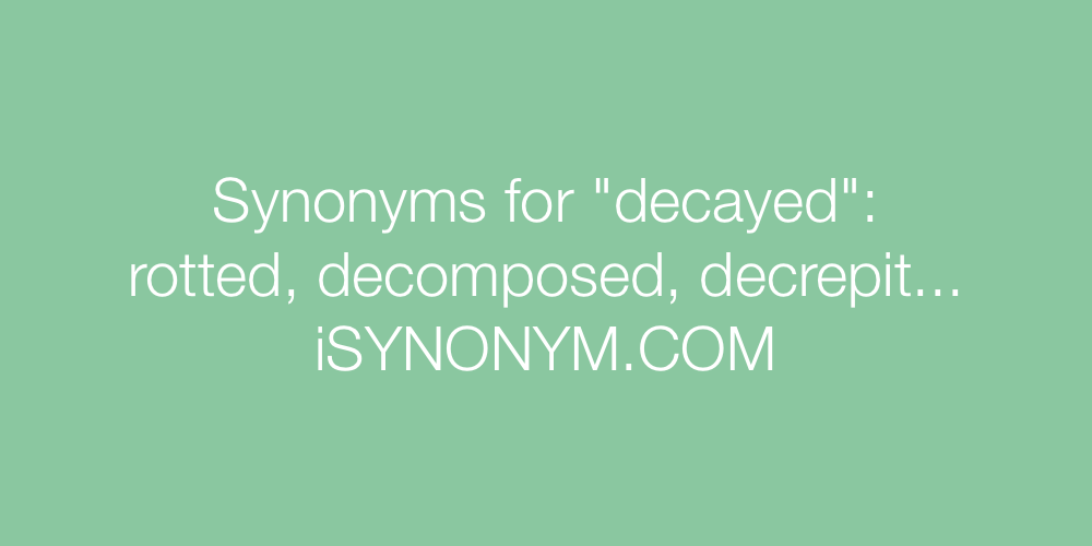 Synonyms decayed