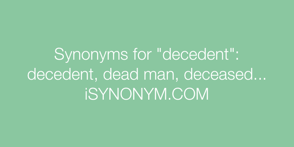 Synonyms decedent