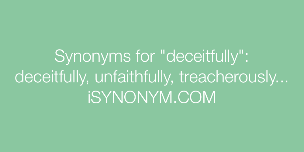 Synonyms deceitfully