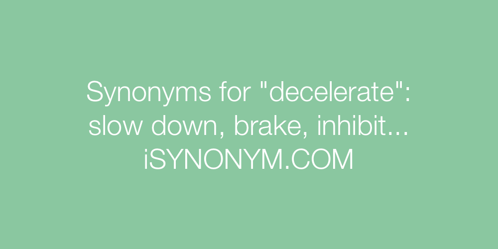 Synonyms decelerate