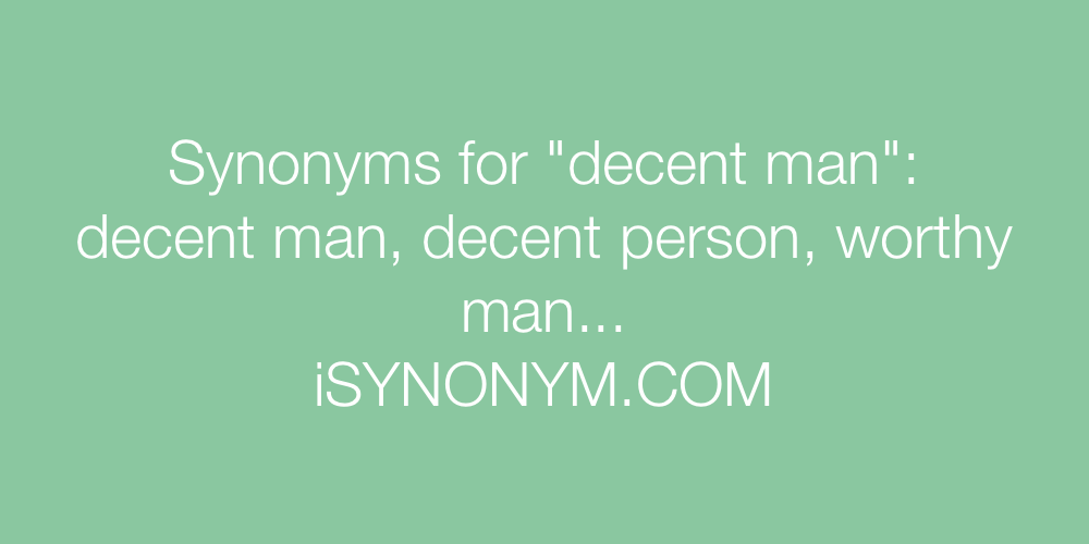 Synonyms decent man