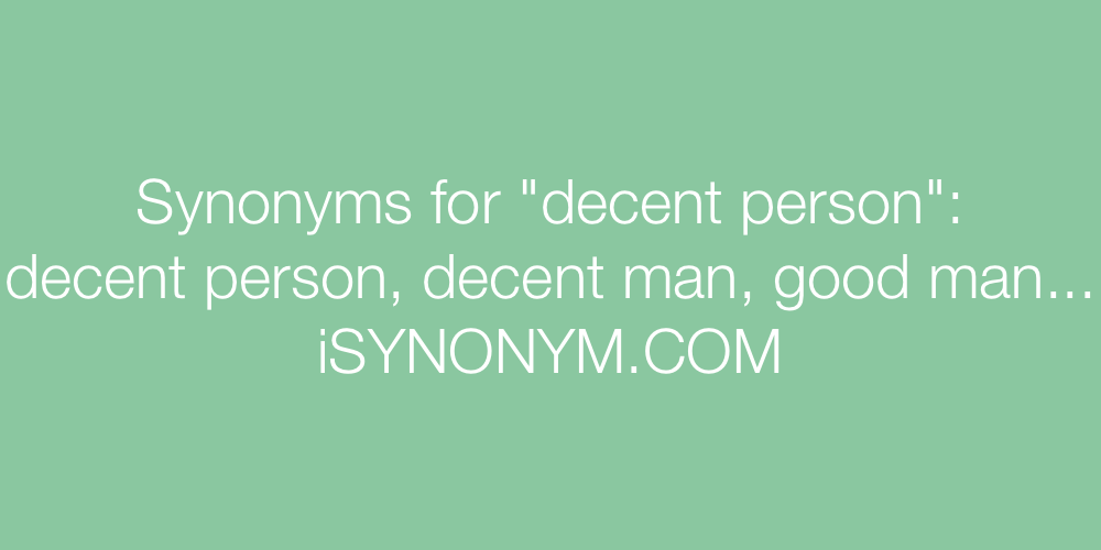 Synonyms decent person