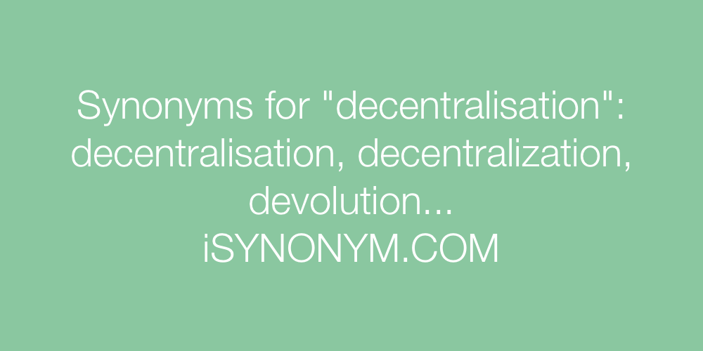 Synonyms decentralisation