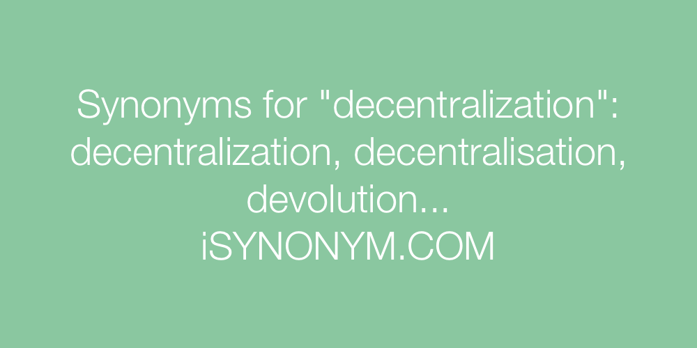 Synonyms decentralization