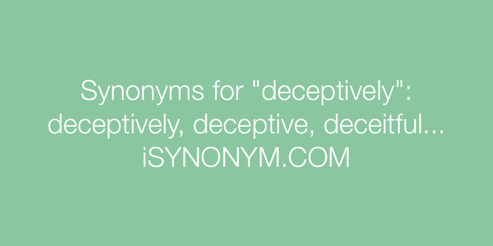 Synonyms deceptively