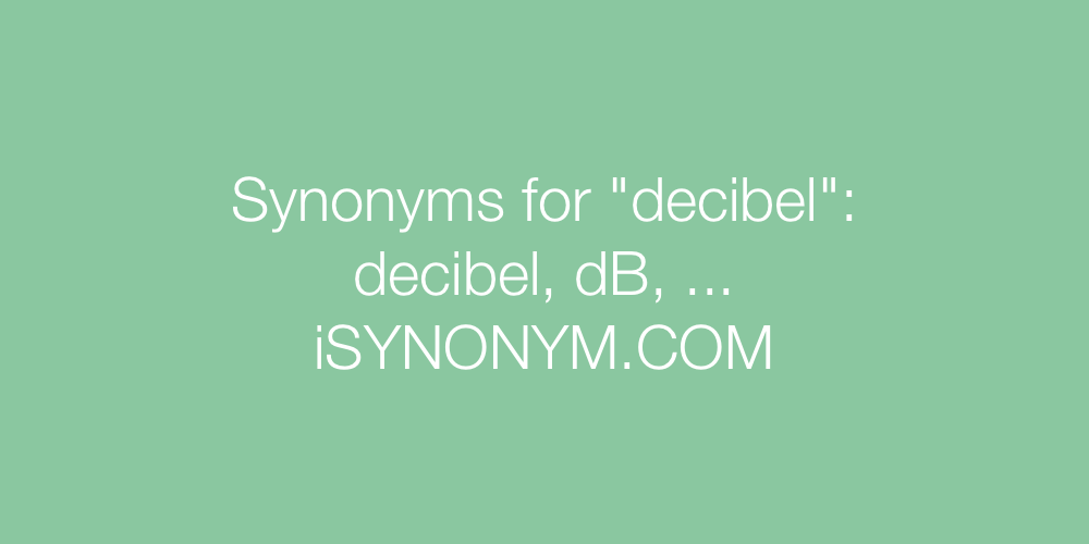 Synonyms decibel