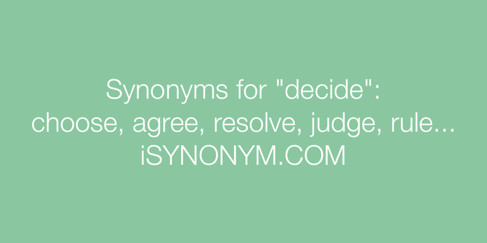 Synonyms decide