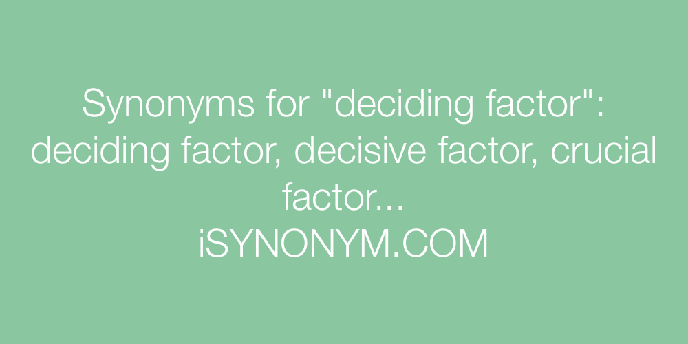 Synonyms deciding factor