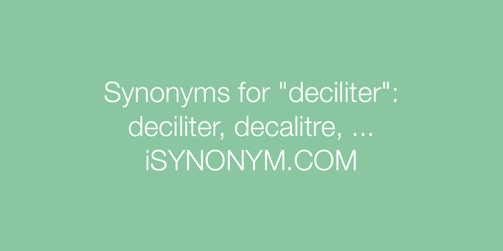 Synonyms deciliter