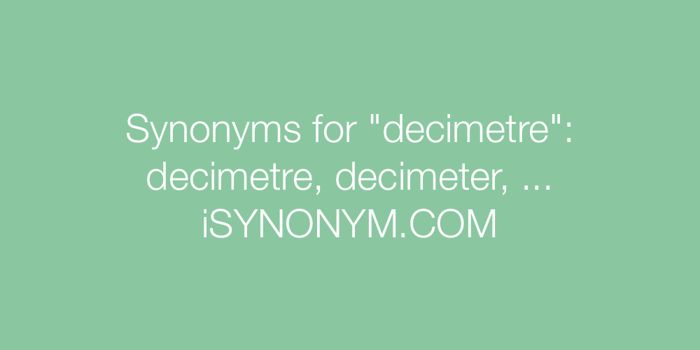 Synonyms decimetre