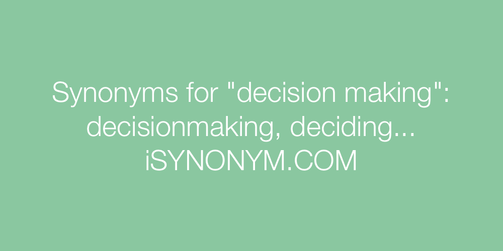 Synonyms decision making