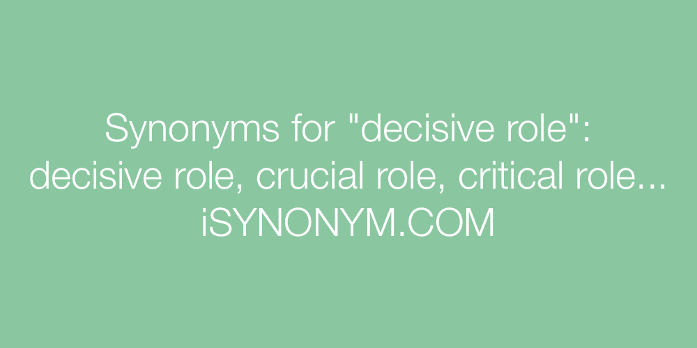 Synonyms decisive role