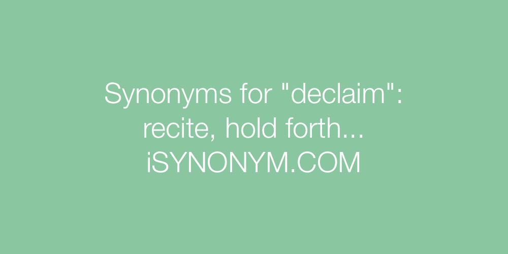 Synonyms declaim