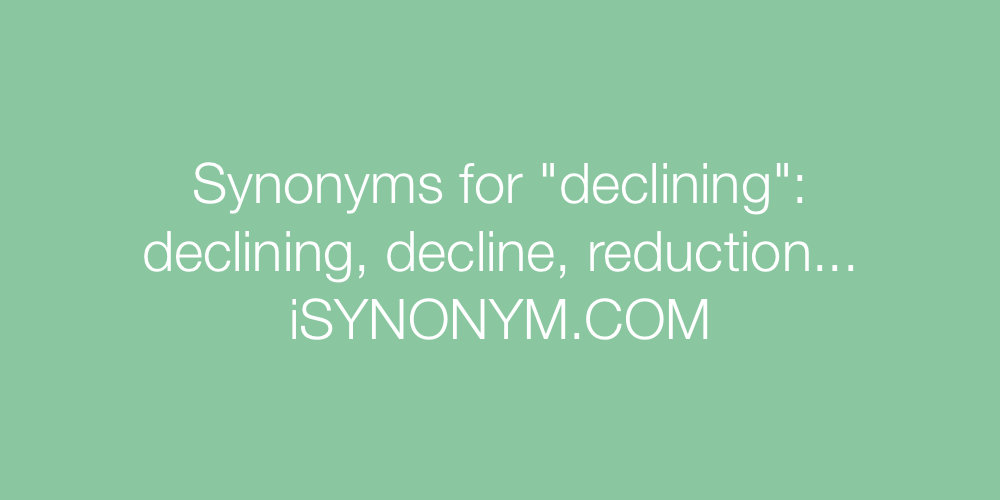 Synonyms declining