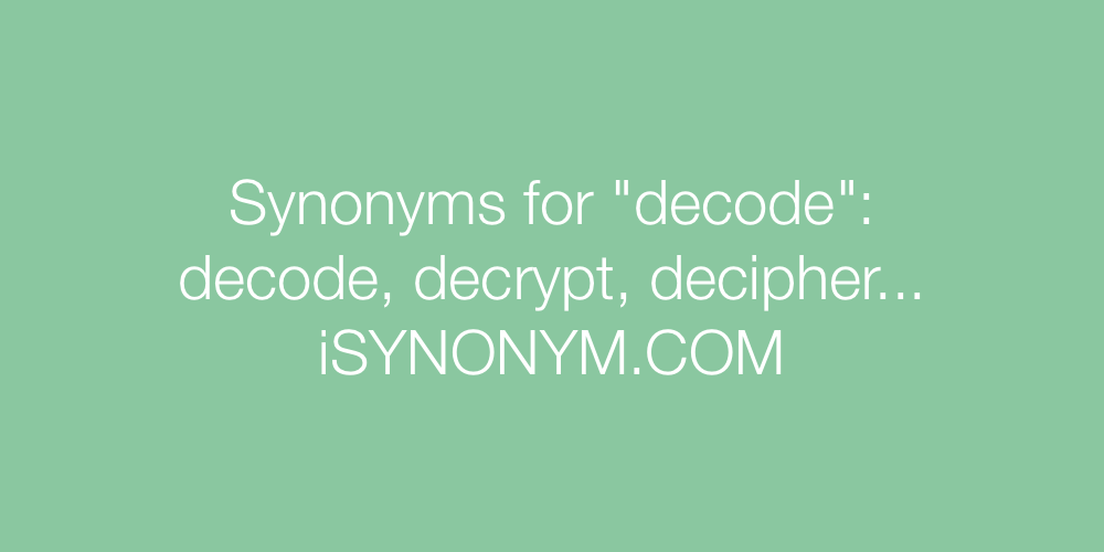 Synonyms decode