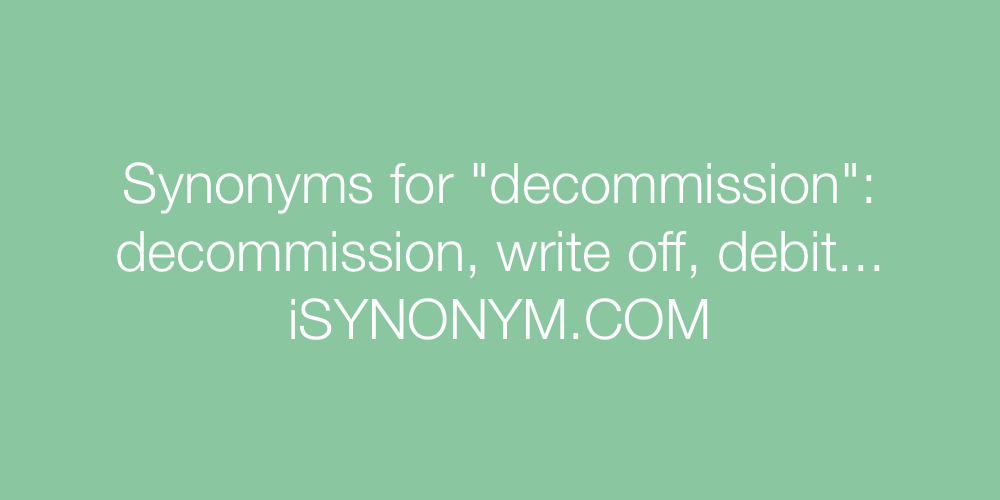 Synonyms decommission